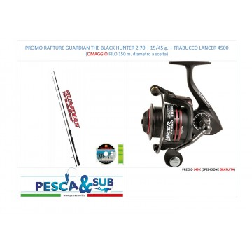 PROMO TRABUCCO GUARDIAN THE BLACK HUNTER 2,70. + TRABUCCO LANCER 4500 + OMAGGIO FILO 150m.